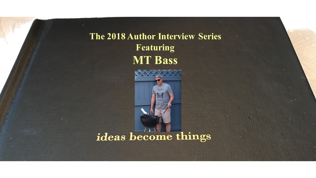 The 2018 Author Interview Series Featuring MT Bass